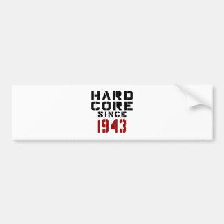 Hard Core Since 1943 Car Bumper Sticker