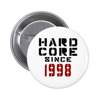 Hard Core Since 1998 Button