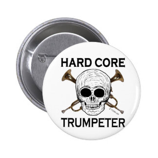 Hard Core Trumpeter Button