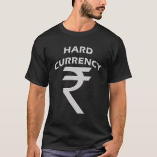 HARD CURRENCY RUPEE T-Shirt