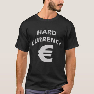 HARD CURRENCY T-Shirt