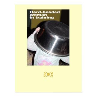 Hard-headed Woman In Training Postcard