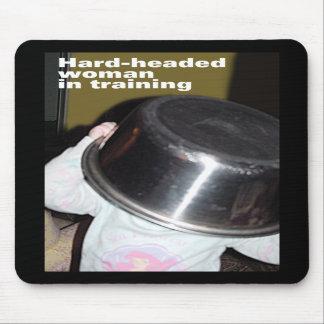 Hard-headed Woman Mousepad