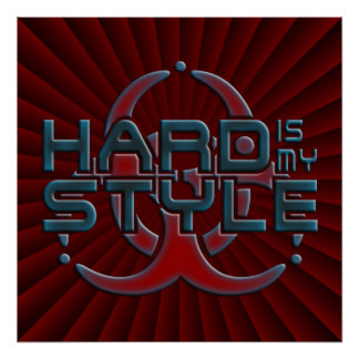 Hard Is My Style 3D | dark red radial | hardstyle Poster