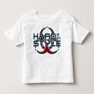 Hard Is My Style | hardcore music genres Toddler T-shirt