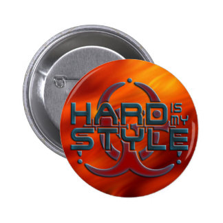 HARD is my STYLE + your background image Pinback Button