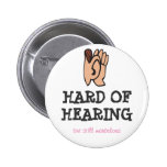 Hard of hearing but still marvelous button