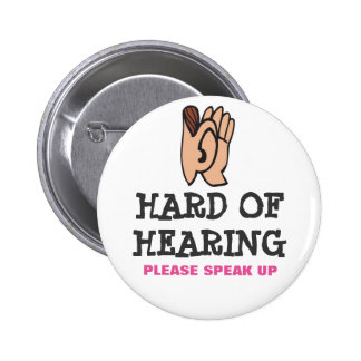 Hard of hearing but still marvelous pinback button