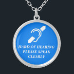"""HARD OF HEARING SILVER PLATED NECKLACE<br><div class=""""desc"""">International symbol for the deaf over the words HARD OF HEARING PLEASE SPEAK CLEARLY</div>"""
