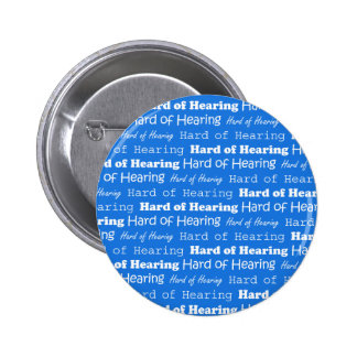 Hard of Hearing Typography White Word Blue Pattern 2 Inch Round Button