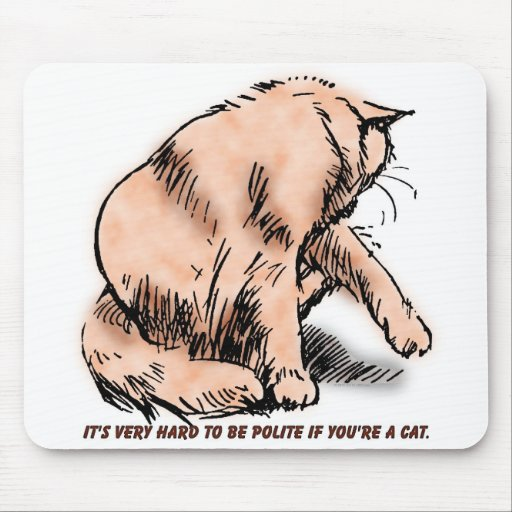 Hard To Be Polite Mouse Pad
