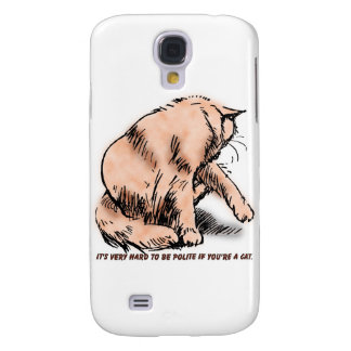 Hard To Be Polite Samsung Galaxy S4 Cover
