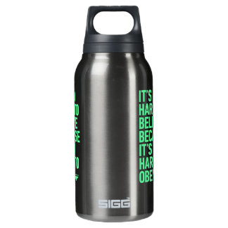 Hard to Believe because it's Hard to Obey Quote Thermos Bottle