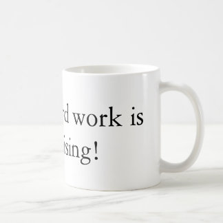 Hard work coffee mug