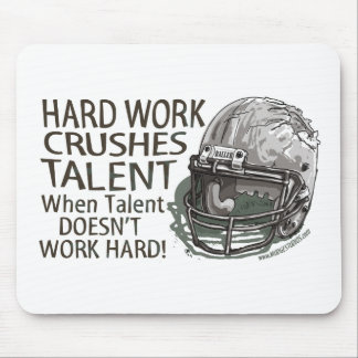 Hard Work Crushes Talent Mousepad