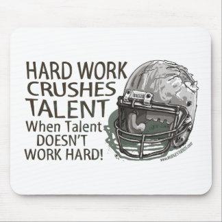 Hard Work Crushes Talent Mousepad