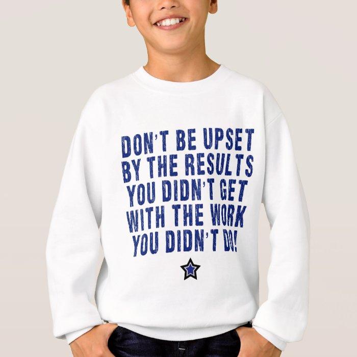 Hard Work, Effort, Pays! Sweatshirt