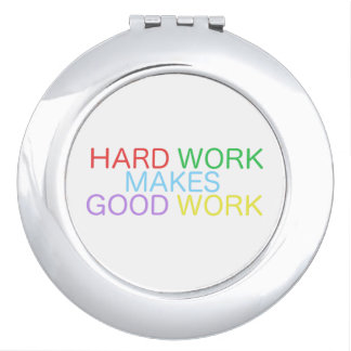 Hard Work Makes Good Work Mirror For Makeup
