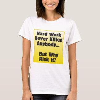 Hard Work Never Hurt Anybody T-Shirt
