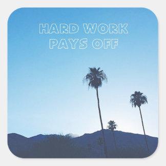 Hard Work Pays Off Square Sticker