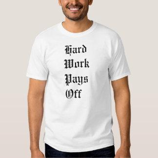 Hard Work T Shirt