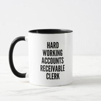 Hard Working Accounts Receivable Clerk Mug