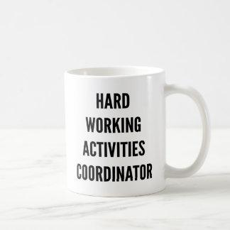 Hard Working Activites Coordinator Coffee Mug