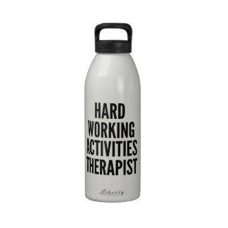 Hard Working Activities Therapist Drinking Bottle