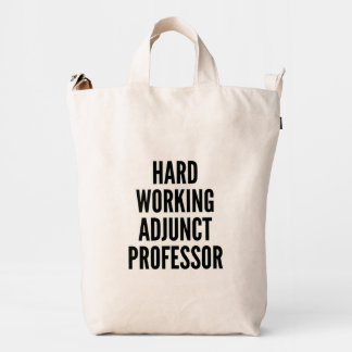 Hard Working Adjunct Professor Duck Bag