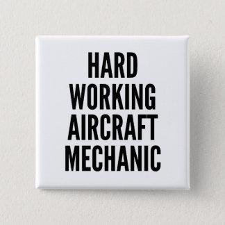 Hard Working Aircraft Mechanic Pinback Button