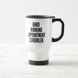 Hard Working Appointment Scheduler Travel Mug