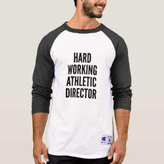 Hard Working Athletic Director T Shirt