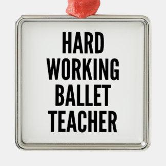 Hard Working Ballet Teacher Square Metal Christmas Ornament