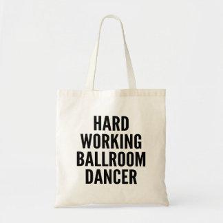 Hard Working Ballroom Dancer Tote Bag