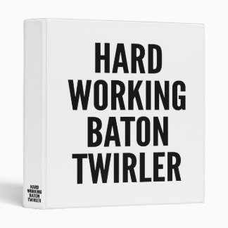 Hard Working Baton Twirler Binder