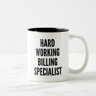 Hard Working Billing Specialist Two-Tone Coffee Mug