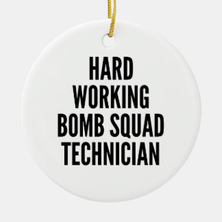 Hard Working Bomb Squad Technician Ceramic Ornament