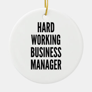 Hard Working Business Manager Ceramic Ornament