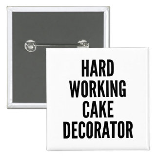Hard Working Cake Decorator Buttons
