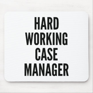 Hard Working Case Manager Mouse Pad
