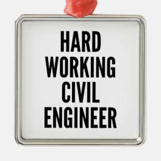 Hard Working Civil Engineer Ornaments