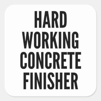 Hard Working Concrete Finisher Square Sticker