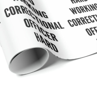Hard Working Correctional Officer Wrapping Paper
