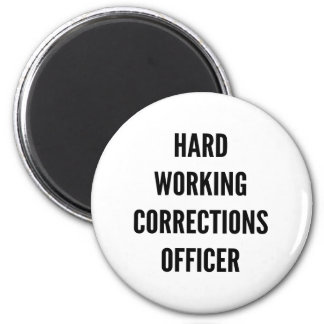 Hard Working Corrections Officer 2 Inch Round Magnet
