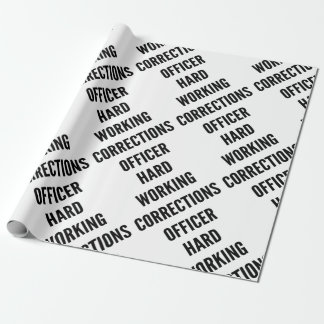 Hard Working Corrections Officer Wrapping Paper