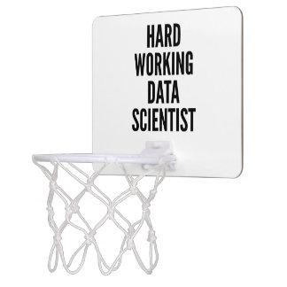 Hard Working Data Scientist Mini Basketball Hoops