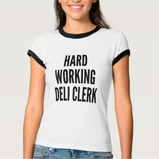Hard Working Deli Clerk T Shirts