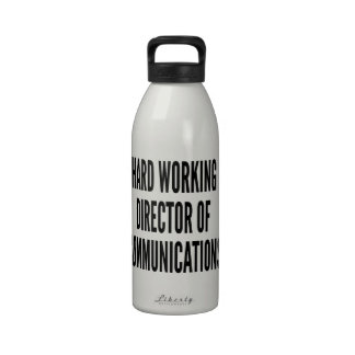 Hard Working Director of Communications Water Bottles