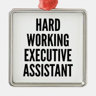 Hard Working Executive Assistant Metal Ornament