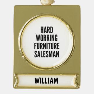 Hard Working Furniture Salesman Gold Plated Banner Ornament